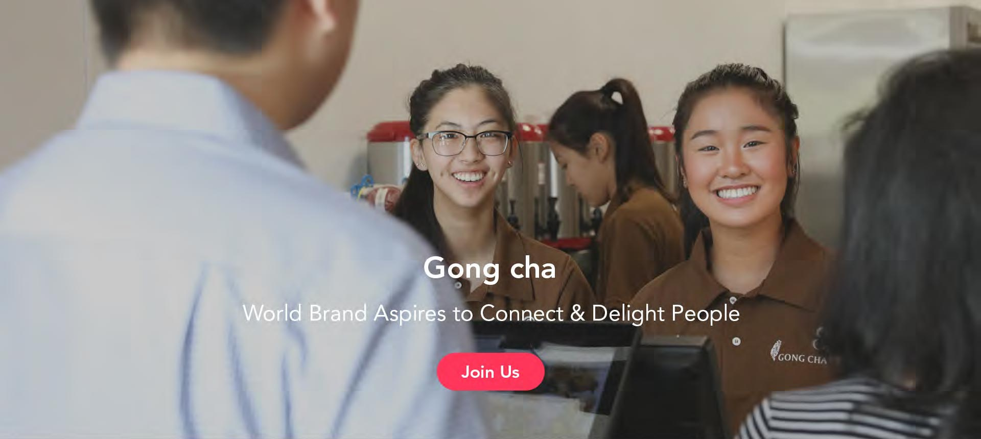 Gong cha World Brand Aspires to Connect & Delight People - Join Us