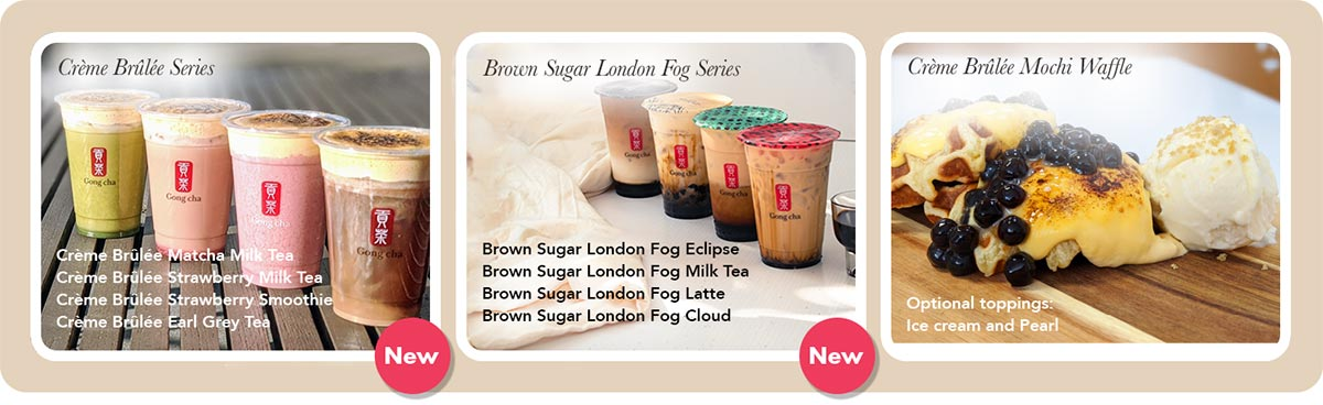 Creme Brulee Series, Brown Sugar London Fog Series, and Creme Brulee Mochi Waffle